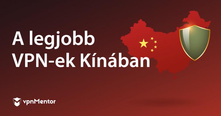 A legjobb VPN-ek Kínában