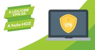 Az 5 Legjobb VPN a Hulu-hoz, ami valóban működik 2018-ban