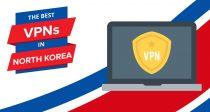 2017 legjobb VPN-jei Észak-Koreában - A leggyorsabb és legolcsóbb VPN-ek!