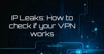 IP Leak-ek – Hogyan ellenőrizzük, hogy a VPN