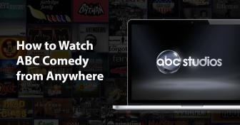 Hogyan nézhetjük az ABC Comedy-t bárhonnan a világ