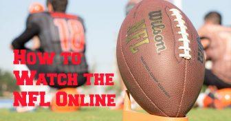 Hogyan nézhetjük az NFL-t Online, tekintet nélkül