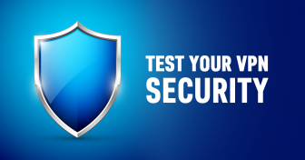 Hogyan teszteljük a VPN-ünk biztonságát