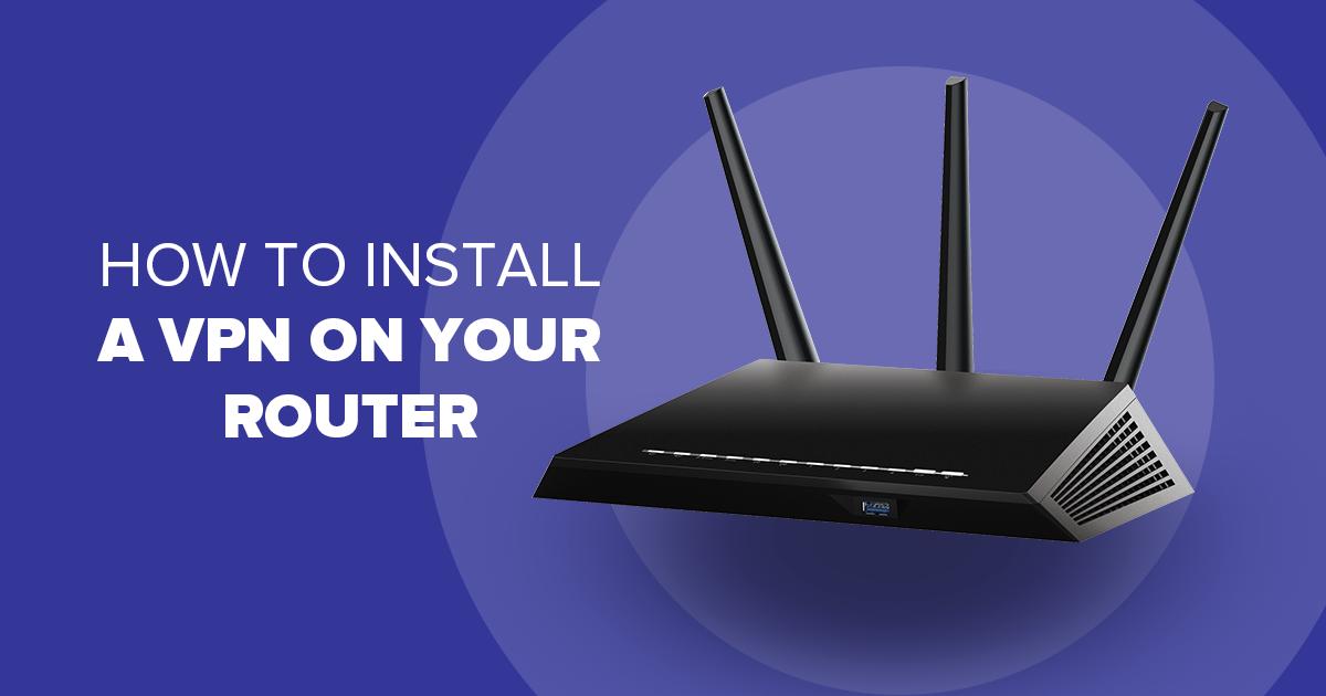 Hogyan installáljunk egy VPN-t a Routerünkre