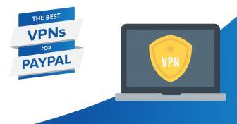 A legjobb VPN-ek a PayPal-hoz – Védelem &#03
