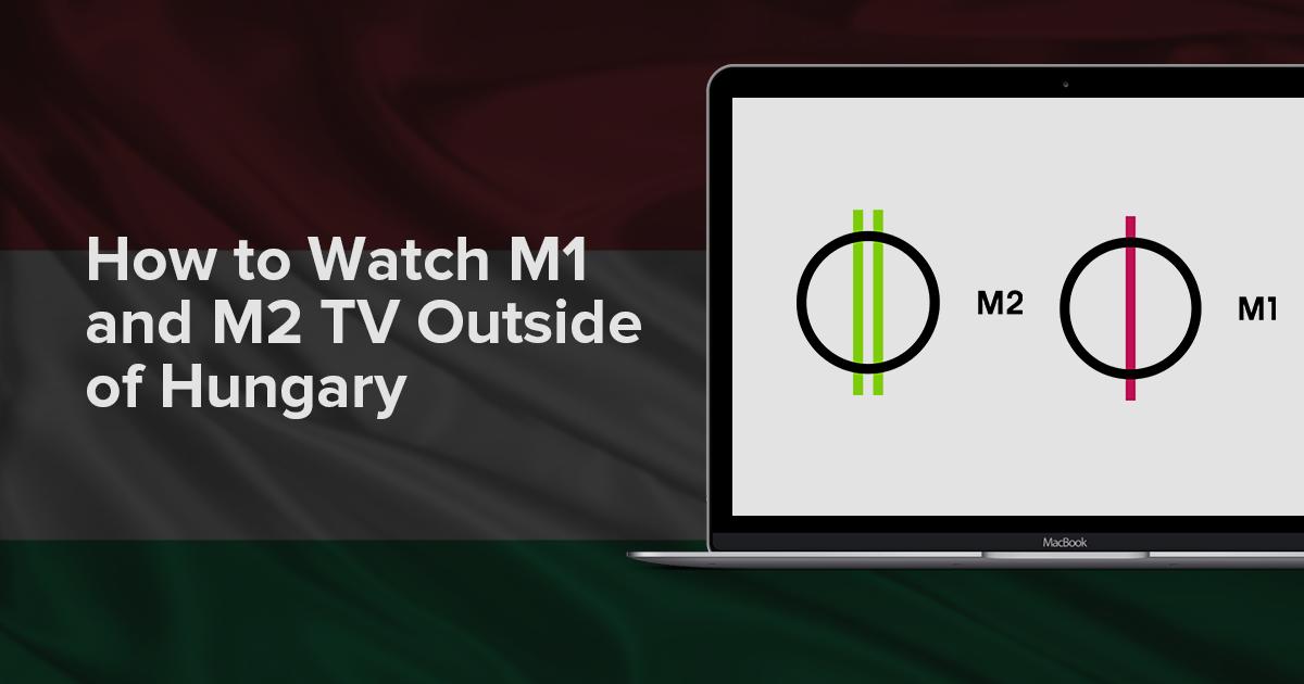 Hogyan nézheti az M1 vagy az M2 TV műsorát Magyarországon kívül